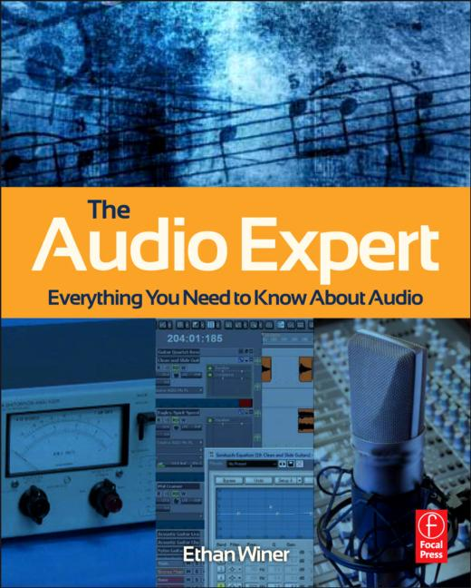 The Audio expert-everything you need to know about audio by ethan winer